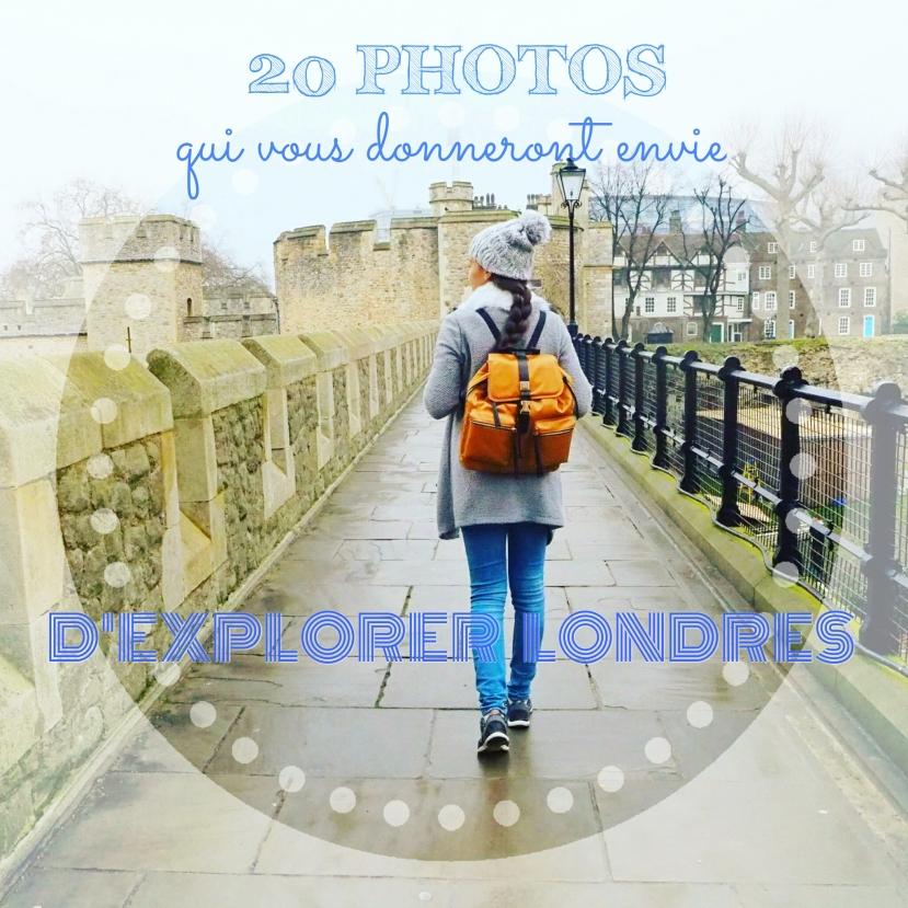 20 PHOTOS QUI VOUS DONNERONT ENVIE D'EXPLORER LONDRES